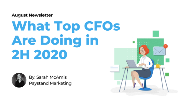 August 2020 Newsletter. What Top CFOs Are Doing in 2H 2020
