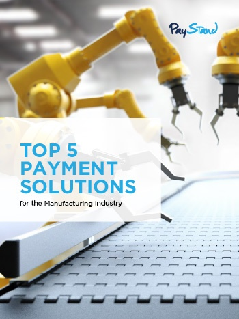 PayStand_eBook_Top_5_Payment_Solutions_for_the_Manufacturing_Industry.jpg