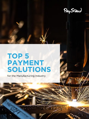 PayStand_eBook_Top_5_Payment_Solutions_for_the_Manufacturing_Industry_v2.jpg