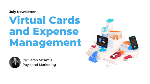 July 2020 Newsletter. Virtual Cards  and Expense Management
