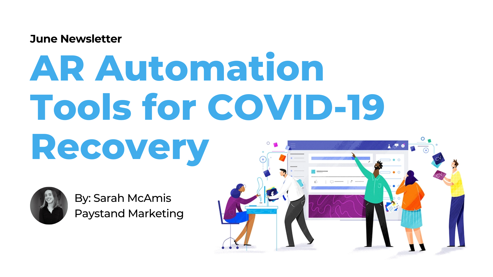 June 2020 Newsletter. AR Automation Tools for COVID-19 Recovery