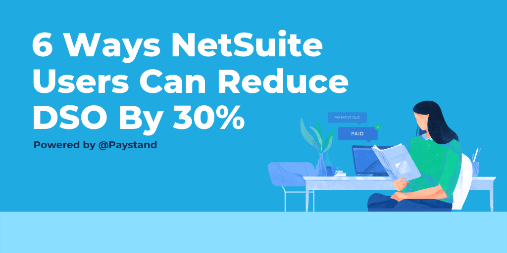 Paystand NetSuite Users Reduce 30 Percent
