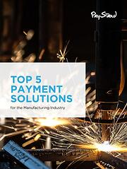 PayStand_eBook_Top_5_Payment_Solutions_for_the_Manufacturing_Industry_v2