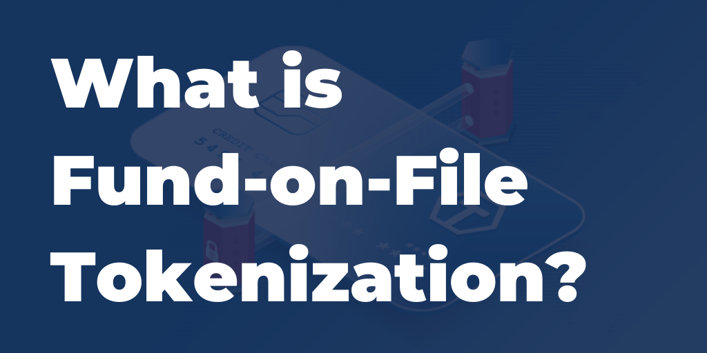 fund on file tokenization